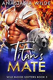 Titan's Mate (Wild Blood Shifters Book 5)
