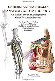 Understanding Human Anatomy and Pathology: An Evolutionary and Developmental Guide for Medical Students by Rui Diogo Drew ...
