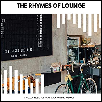The Rhymes Of Lounge - Chillout Music For Ramp Walk And Photoshoot