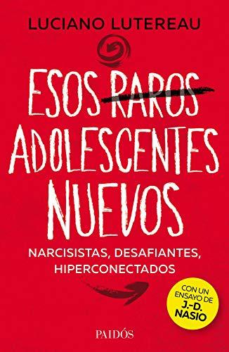 Esos raros adolescentes nuevos (Fuera de colección) (Spanish Edition)