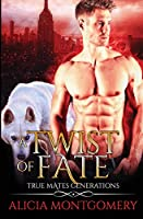 Twist of Fate: True Mates Generations Book 1