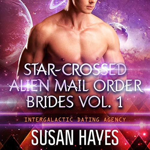 Star-Crossed Alien Mail Order Brides Collection - Vol. 1: Star-Crossed Alien Mail Order Brides: Collection