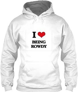 I Love Being Rowdy Sweatshirt - Gildan 8oz Heavy Blend Hoodie