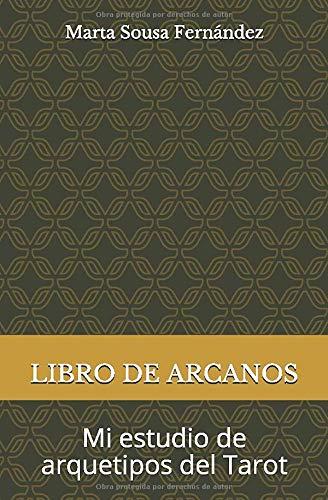 LIBRO DE ARCANOS: Mi estudio de arquetipos del Tarot