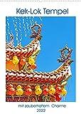 Kek-Lok Tempel mit zauberhaftem Charme (Wandkalender 2022 DIN A2 hoch)
