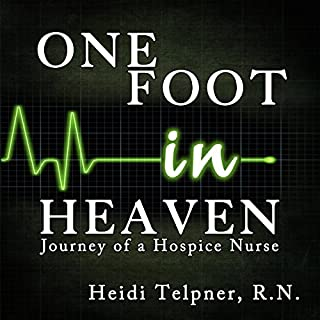One Foot in Heaven, Journey of a Hospice Nurse cover art