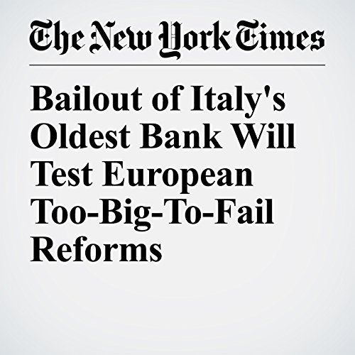 Bailout of Italy's Oldest Bank Will Test European Too-Big-To-Fail Reforms copertina