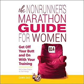 The Nonrunner's Marathon Guide for Women     Get Off Your Butt and On with Your Training              By:                                                                                                                                 Dawn Dais                               Narrated by:                                                                                                                                 Dawn Dais                      Length: 6 hrs and 17 mins     1 rating     Overall 3.0