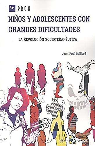 Niños y adolescentes con grandes dificultades: La revolución socioterapéutica