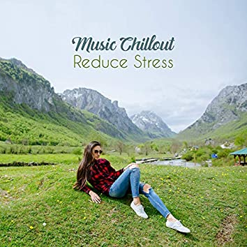 Music Chillout - Reduce Stress: Deep Ambient Music to Calm Down, Calm Nerves, Chillout Rhythms, Relaxing Vibes