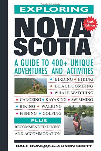 Exploring Nova Scotia: A Guide to 400+ Unique Adventures and Activities