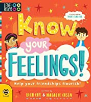 Know Your Feelings!: Help Your Friendships Flourish! (Level Headers)