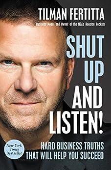 Shut Up and Listen!: Hard Business Truths that Will Help You Succeed by [Tilman Fertitta, Jim Gray]
