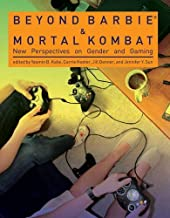 Beyond Barbie and Mortal Kombat: New Perspectives on Gender and Gaming (The MIT Press)