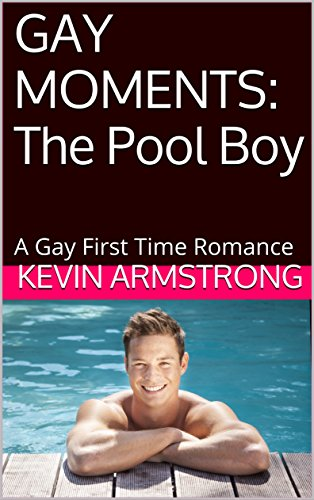GAY MOMENTS: The Pool Boy: A Gay First Time Romance (English Edition)