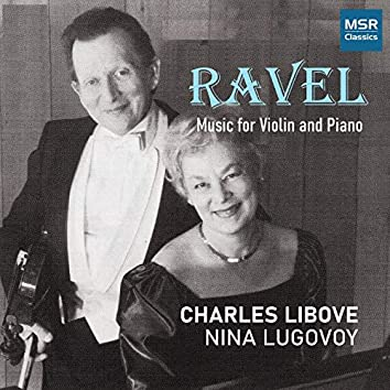 Ravel: Tzigane, Sonate, Berceuse; Bridge: Violin Sonata