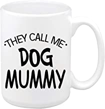 Warmest Gift for Mom They Call ME Dog Mummy Classic Coffee Mug 11 Ounce Big White Ceramic Tea Cup Best Gift for Chrisrtmas Birthday