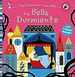 Mis historias musicales. La Bella Durmiente (Castellano - A Partir De 0 Años - Libros Con Sonidos - Otros Libros Con Sonido)
