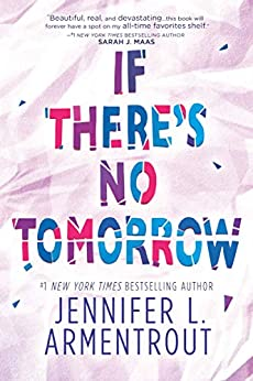If There's No Tomorrow by [Jennifer L. Armentrout]