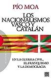 Los nacionalismos vasco y catalán: En la guerra civil, el franquismo y la democracia