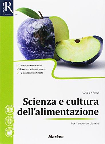 Scienza e cultura dell'alimentazione. Per il secondo biennio delle Scuole superiori. Con e-book. Con 2 espansioni online. Con libro: Laboratorio competenze