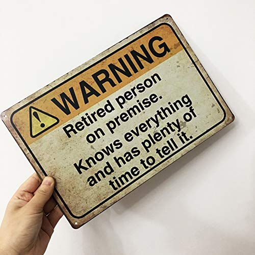 Product Image 4: Funny Warning Sign: Retired Person on Premise, Tin Metal Sign for Home Yard Patio Man Cave, 8×12 Inch/20x30cm