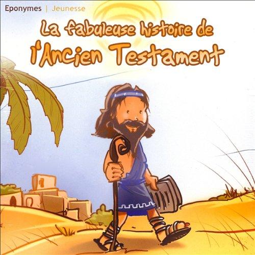 Couverture de La fabuleuse histoire de l'Ancien Testament