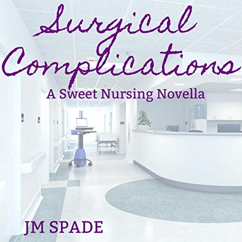 Surgical Complications: A Sweet Nursing Novella cover art