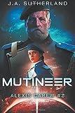 Mutineer: Alexis Carew Book #2 (Volume 2)