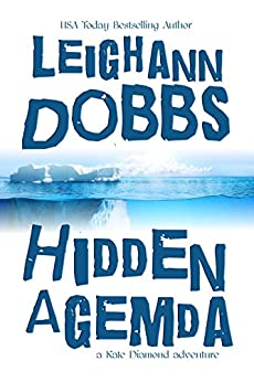 Hidden Agemda (Kate Diamond Adventure Series Book 1) by [Leighann Dobbs]