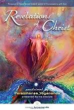 Revelations of Christ: Proclaimed by Paramhansa Yogananda by His Disciple, Swami Kriyananda