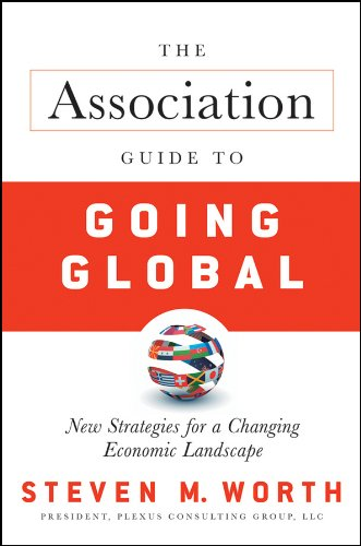 The Association Guide to Going Global: New Strategies for a Changing Economic Landscape