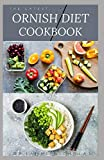 THE LATEST ORNISH DIET COOKBOOK: Latest Ornish Diet Guide : Includes Delicious Recipe,Meal Plan and Cookbook
