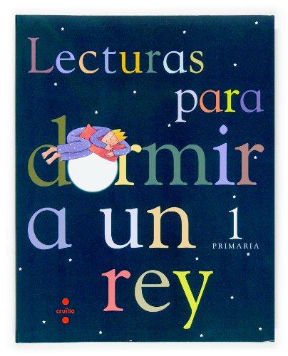 Lecturas para dormir a un rey. 1 Primaria - 9788466115322