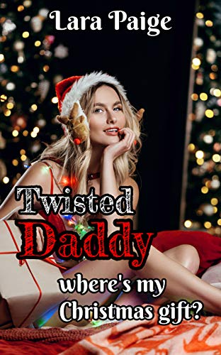Twisted Daddy: Where's My Christmas Gift?: Christmas Taboo 2019 (English Edition)