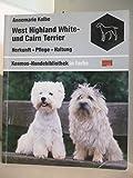 West Highland White- und Cairn Terrier. Herkunft. Pflege. Haltung