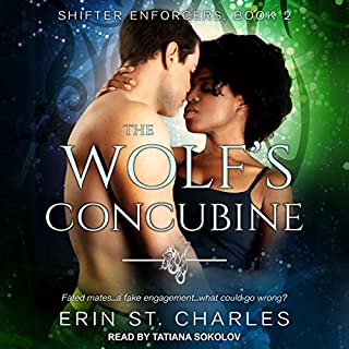 The Wolf's Concubine     Shifter Enforcers Series, Book 2              Written by:                                                                                                                                 Erin St. Charles                               Narrated by:                                                                                                                                 Tatiana Sokolov                      Length: 8 hrs and 11 mins     Not rated yet     Overall 0.0