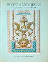 Pattern and Design: Design for the Decorative Arts, 1480-1980