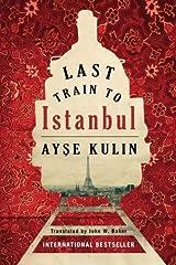 Last Train to Istanbul: A Novel Kindle Edition