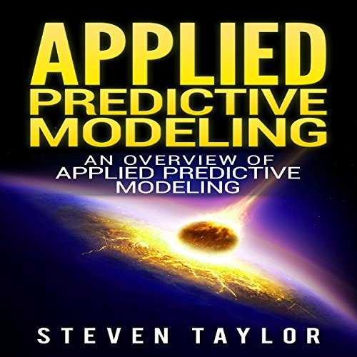 Applied Predictive Modeling: An Overview cover art