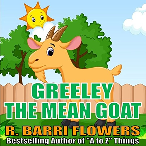 Greeley the Mean Goat (A Children's Picture Book) audiobook cover art