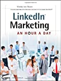 [ Linkedin Marketing An Hour A Day ] By von Rosen, Viveka ( Author ) Sep-2012 [ Paperback ] LinkedIn Marketing An Hour a Day