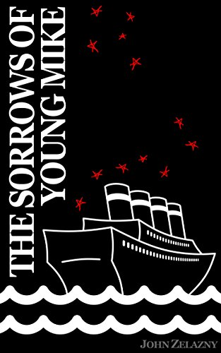 Book: The Sorrows of Young Mike by John Zelazny