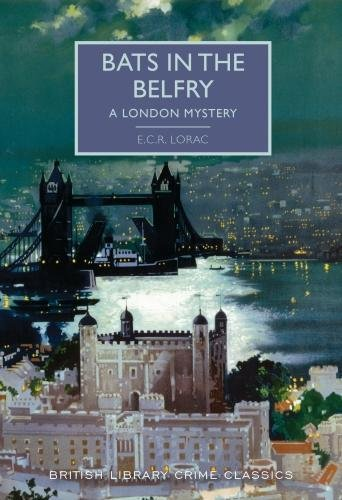 Lorac, E: Bats in the Belfry (British Library Crime Classics)
