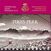 Pikes Peak-masterpieces Vol.14: Royal Symphonic Band Belgian Guides