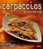Cocina Ideal. CARPACCIOS Y TARTARES (Cocina (drac))