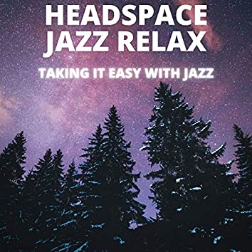 Taking It Easy With Jazz
