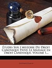 Études Sur L'histoire Du Droit Canonique Privé: Le Mariage En Droit Canonique, Volume 1... (French Edition)