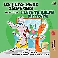 I Love to Brush My Teeth (German English Bilingual Book for Children) (German English Bilingual Collection)