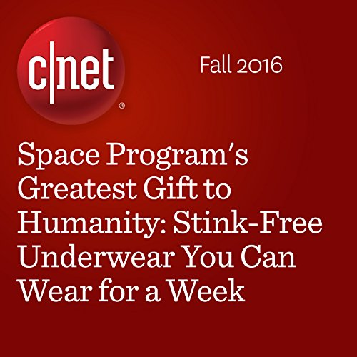 Space Program's Greatest Gift to Humanity: Stink-Free Underwear You Can Wear for a Week audiobook cover art